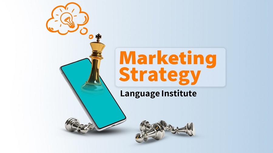 راهنمایی گام به گام برای خلق استراتژی بازاریابی دیجیتال آموزشگاههای زبان(بخش اول)